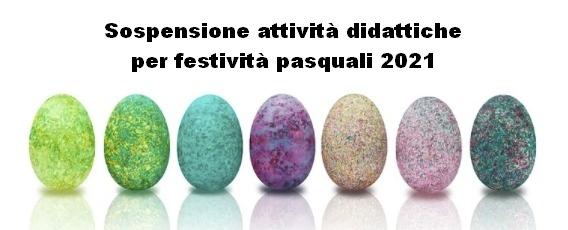 Sospensione attività didattiche per festività pasquali 2021