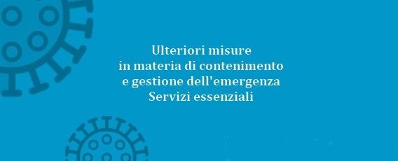 Ulteriori misure in materia di contenimento e gestione dell'emergenza – Servizi essenziali